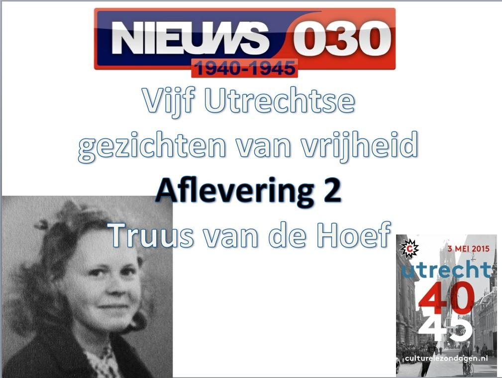 Utrechtse gezichten van vrijheid: Truus van de Hoef